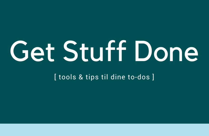Tooltime: Get stuff done